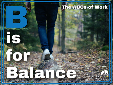 B is for Balance, work