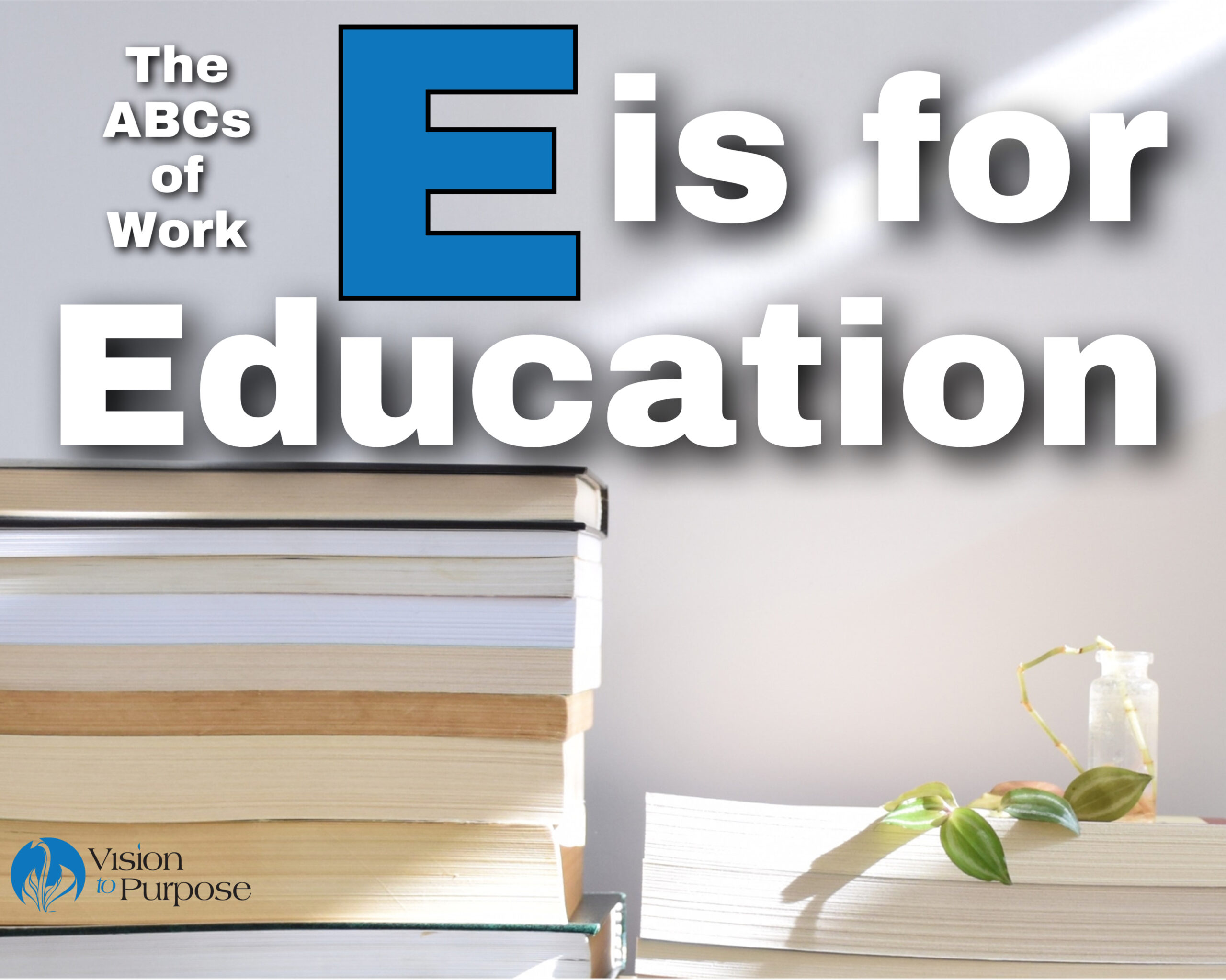 E is for Education