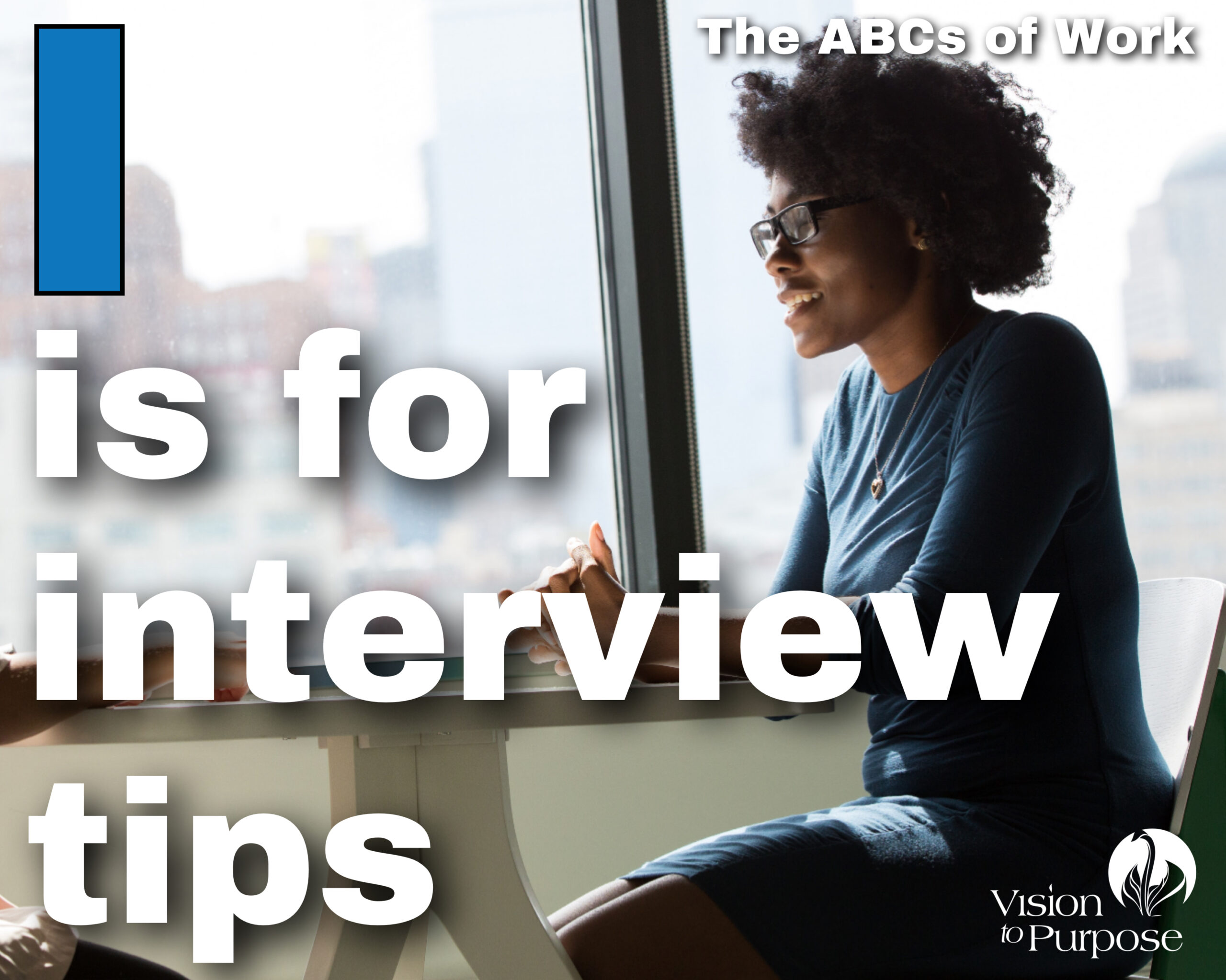 I is for Interview Tips