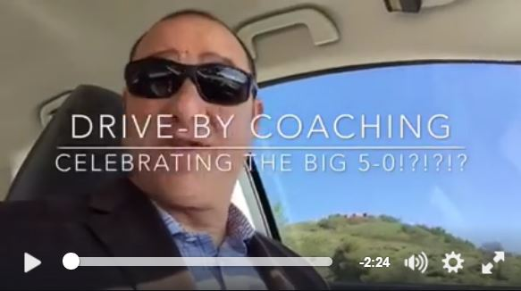 Drive-By Coaching- Celebrating The Big 50