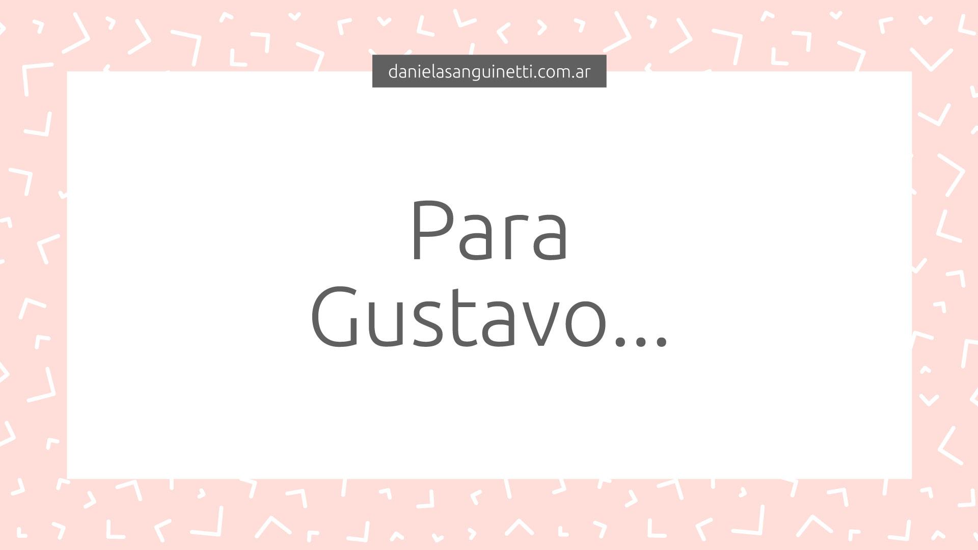 Para Gustavo…