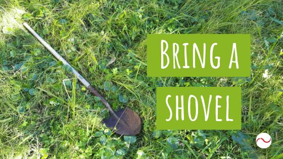 Bring a shovel