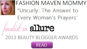 Uncurly in Fashion Maven Mommy: Answer to Every Woman's Prayers
