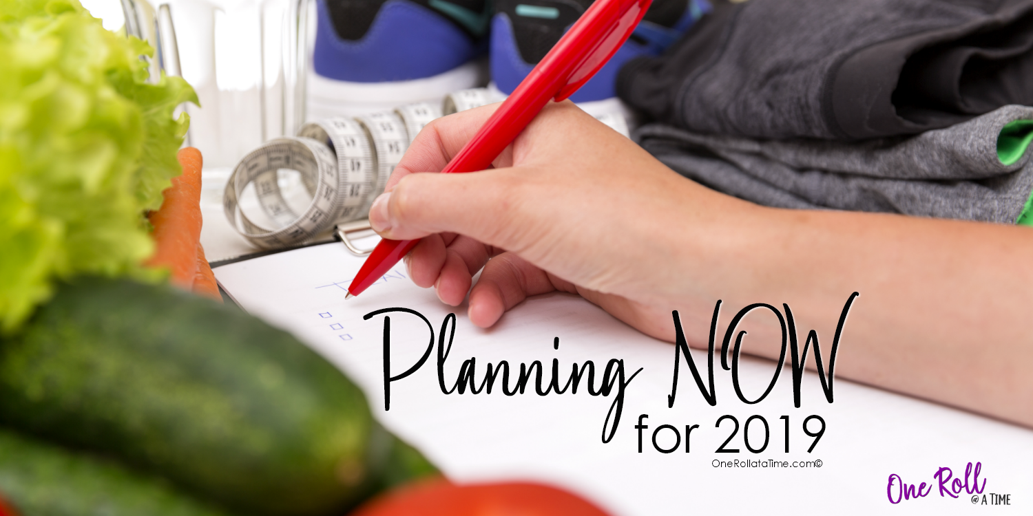 Planning NOW For 2019