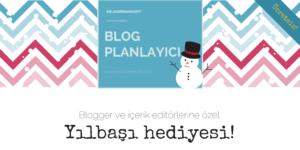 Blogger ve İçerik Editörlerine Yeni Yıl Hediyesi: Blog Planlayıcı!