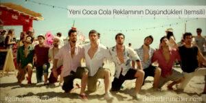 Yeni Coca Cola Reklamının Düşündükleri (temsili)