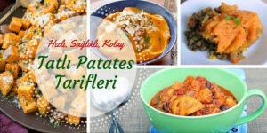 Sağlıklı, Kolay ve Hızlı: Tatlı Patates Tarifleri