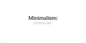 Minimalizm: Nedir? Ne değildir?