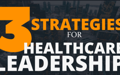 Three Strategies for Healthcare Leadership