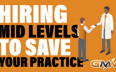 Hiring Mid-Levels to Save Your Practice