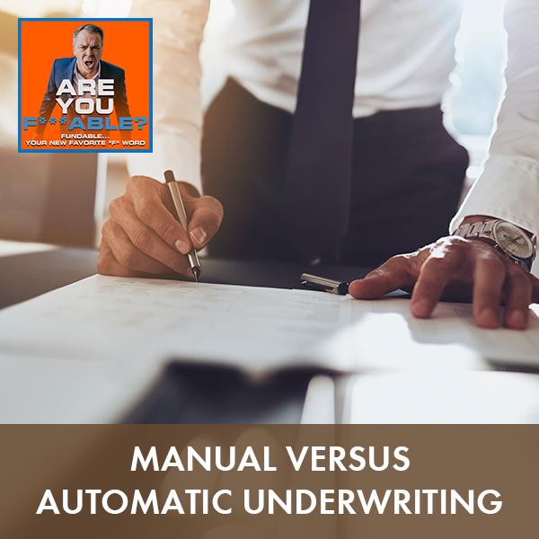 AYF 18   Manual Versus Automatic Underwriting