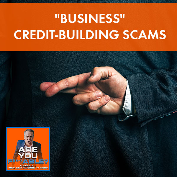 AYF 31   Business Credit Building Scams
