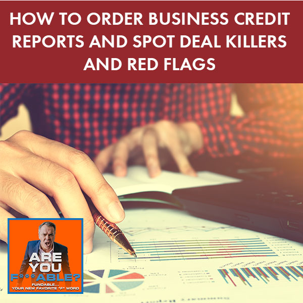 AYF 40 | Ordering Business Credit Reports