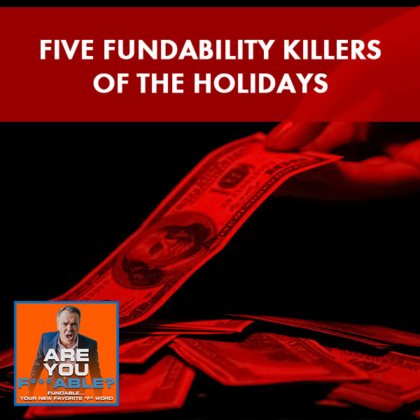 AYF 51 | Holiday Fundability Killers