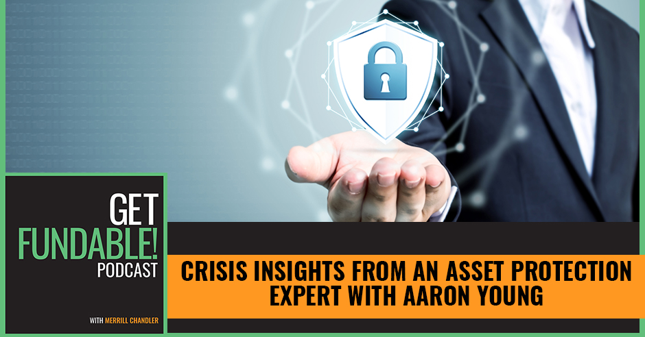 Crisis Insights From An Asset Protection Expert With Aaron Young