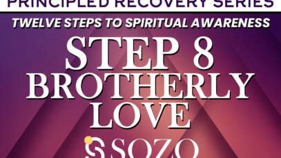 Step 8 – Brotherly Love – Principled Recovery Series