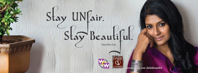 dark is beautiful nandita das