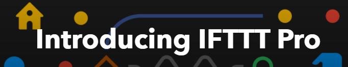 Introducing IFTTT Pro Banner