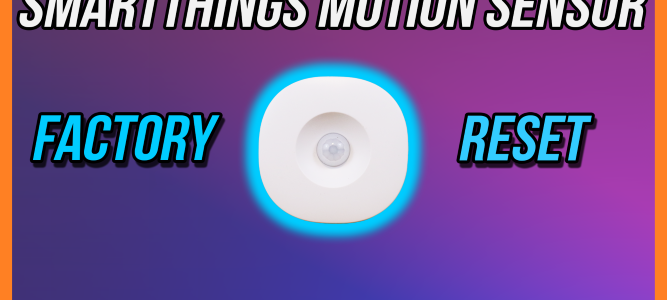 Samsung SmartThings Motion Sensor Factory Reset Thumbnail