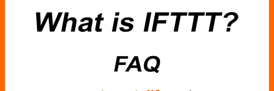 Slide: What is IFTTT? FAQ