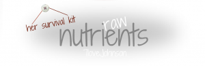 7lovejohnson-her-survival-kit-raw-nutrients