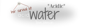 7LoveJohnson-Acidic water-acid