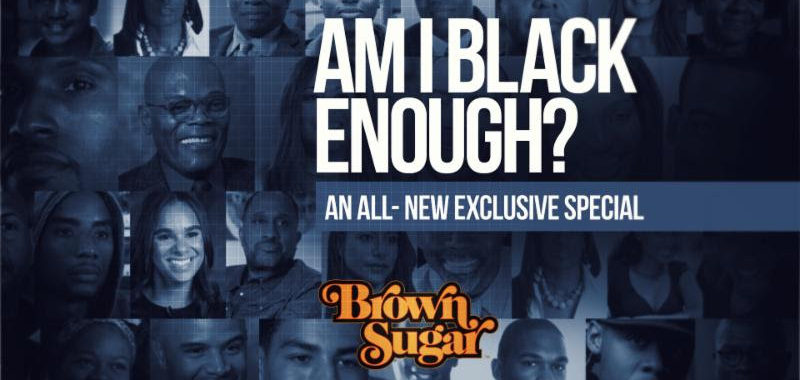Black History Month, Brown Sugar, Am I Black Enough?