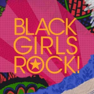 BLACK GIRLS ROCK! Festival™