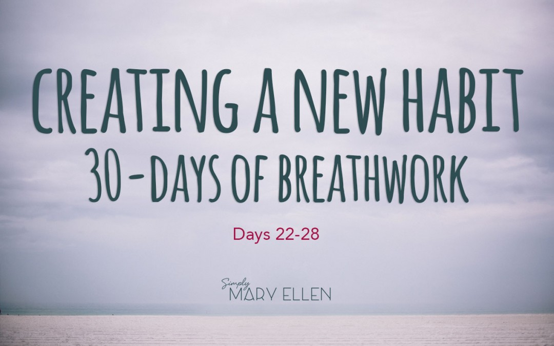 Creating a New Habit: 30 Days of Breathwork