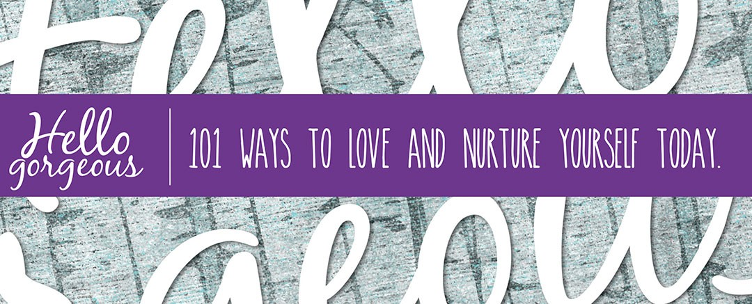101 Ways to Love and Nurture Yourself