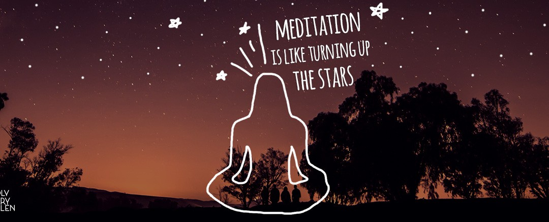 Meditation is like Turning Up the Stars