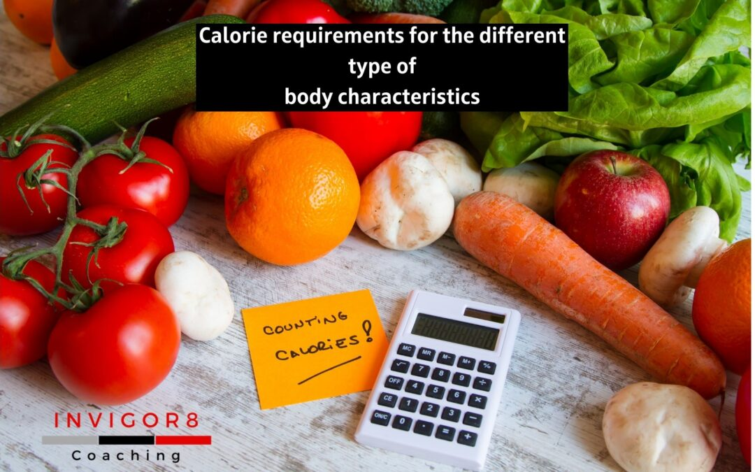 Calorie requirements for the different type of body characteristics