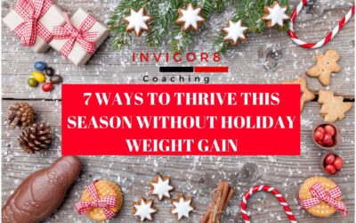 7 WAYS TO THRIVE THIS SEASON WITHOUT HOLIDAY WEIGHT GAIN