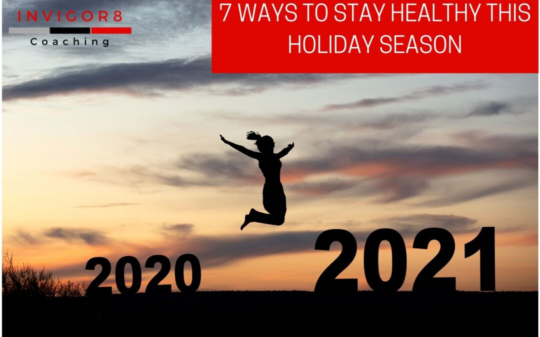 7 WAYS TO STAY HEALTHY THIS HOLIDAY SEASON