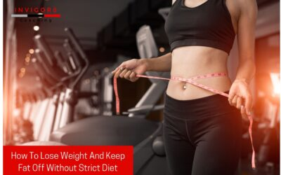 How To Lose Weight And Keep Fat Off Without Strict Diet