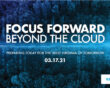 FOCUS FORWARD: BEYOND THE CLOUD Virtual Event – March 17