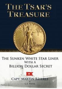 The Tsar's Treasure: The Sunken White Star Liner with a Billion Dollar Secret by Martin Bayerle