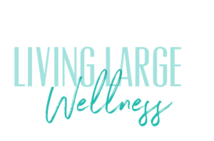 Living Large Wellness