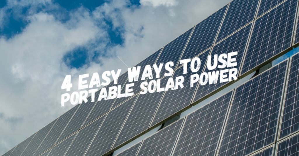 4 Easy Ways to Use Portable Solar Power