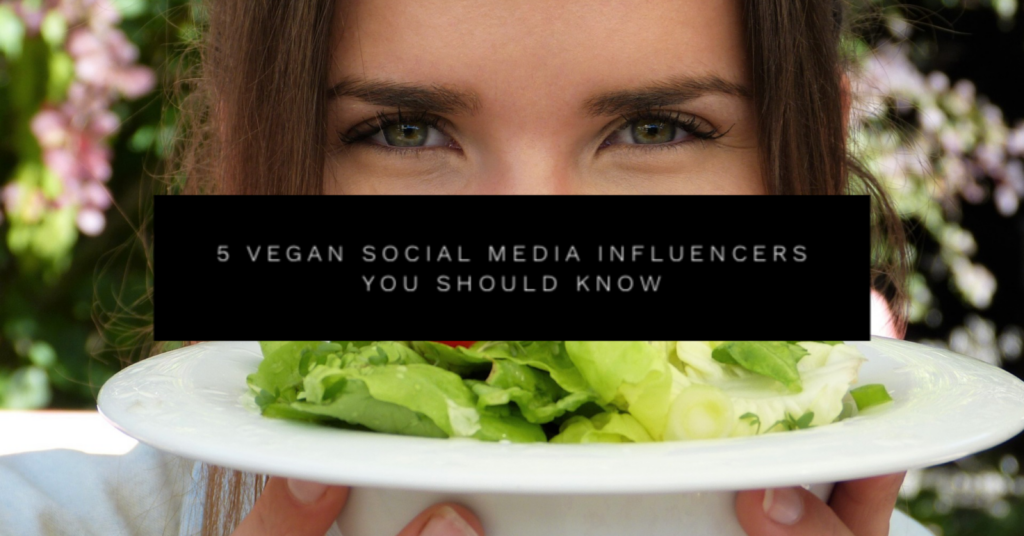 5 Vegan Social Influencers you should know
