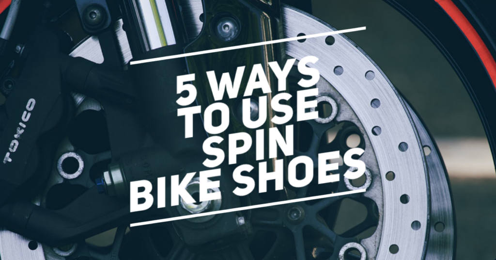 5 Ways To Use Spin Bike Shoes
