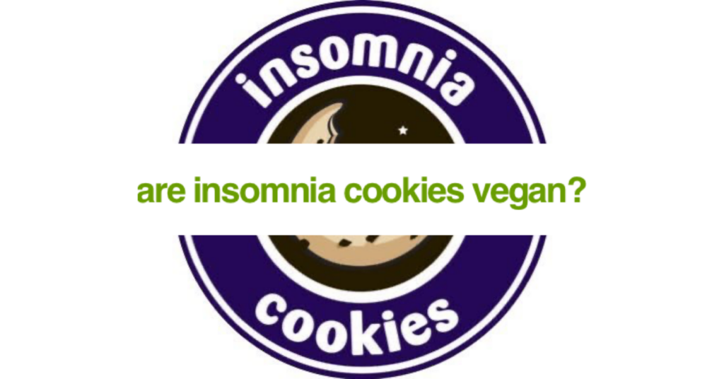Are Insomnia Cookies Vegan?
