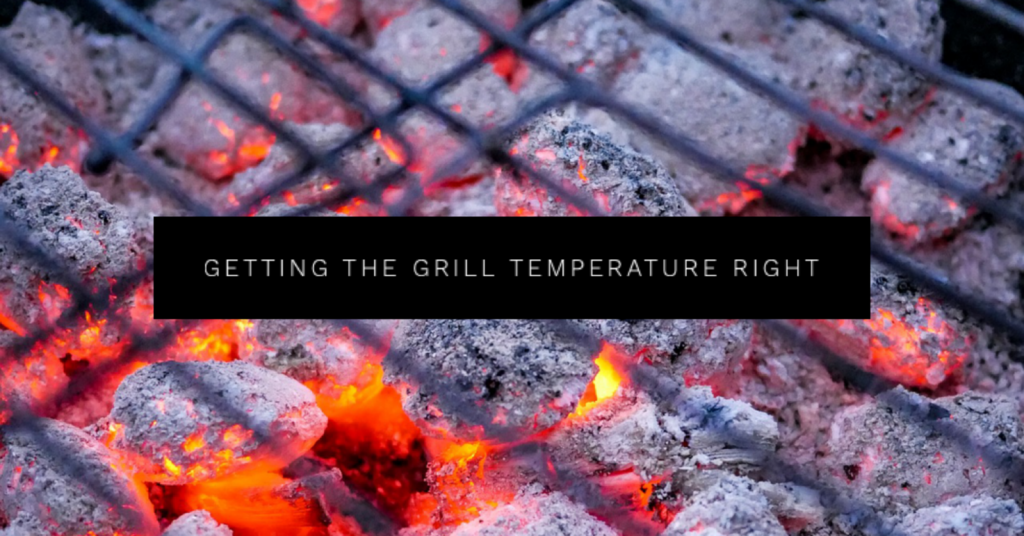 Getting the Grill Temperature Right