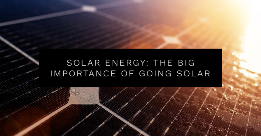 Importance of Going Solar