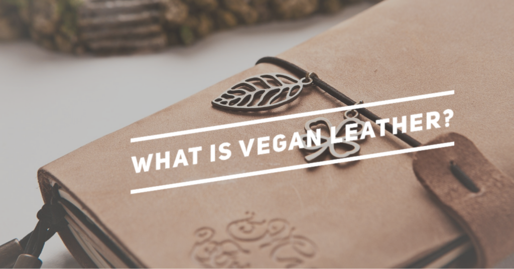 What is Vegan Leather? Here is what you should Know