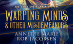 "Ebook cover ""Warping Minds & Other Misdemeanors"" by Annette Marie and Rob Jacobsen"