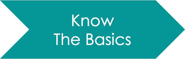 Know The Basics