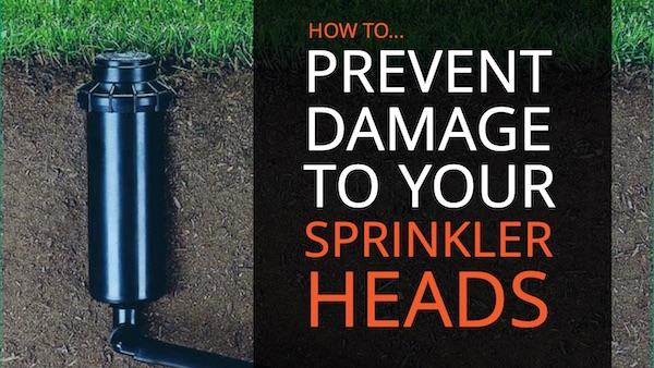 Avoid Broken Sprinkler Heads