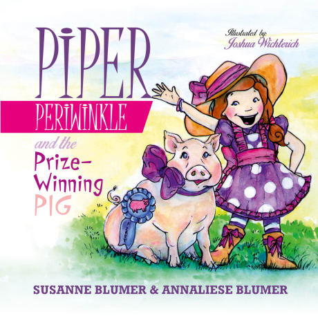 Piper Periwinkle and the Prize-Winning Pig by Susanne Blumer