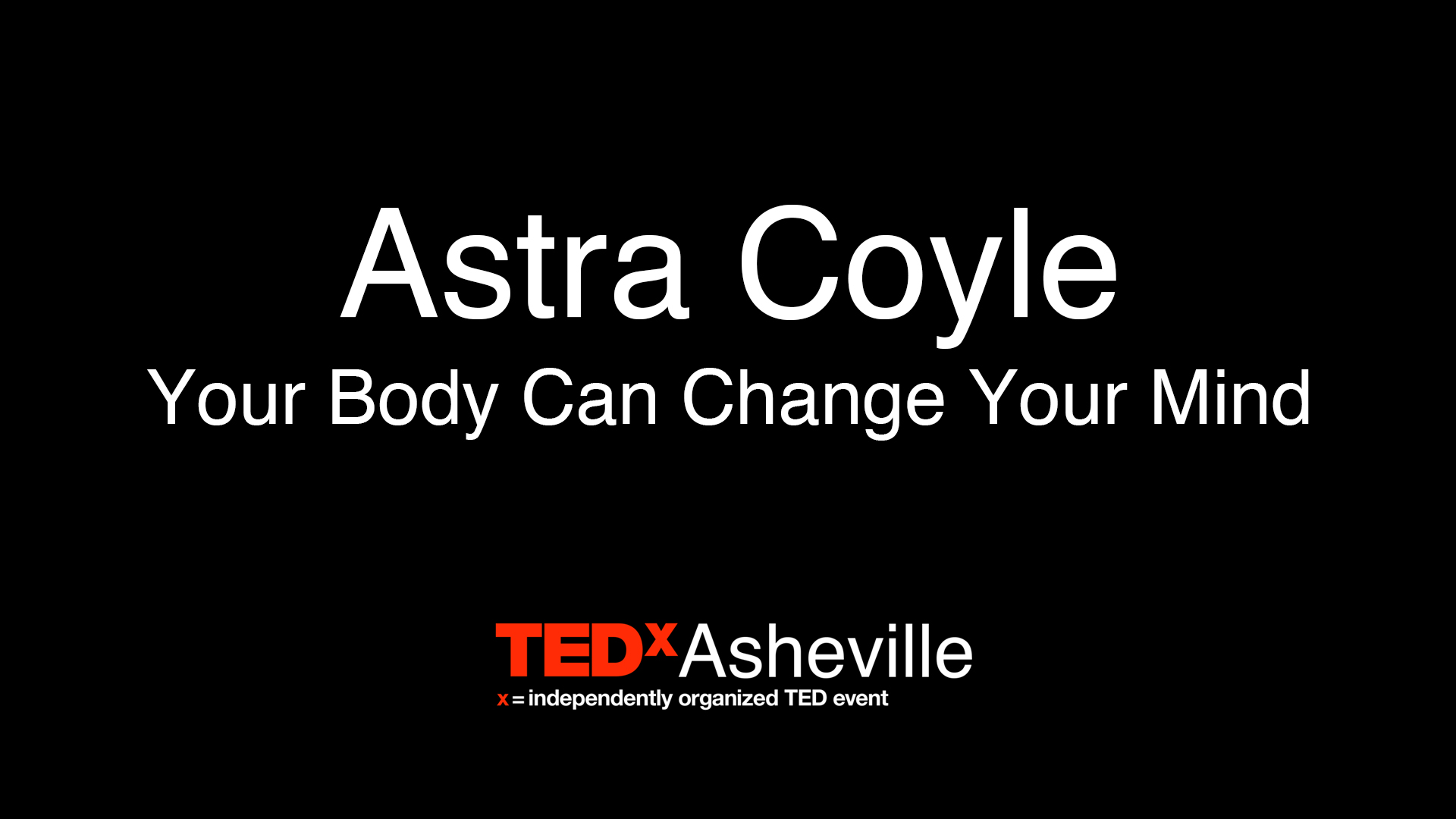 Astra Coyle - TEDx Asheville PR - Your Body Can Change Your Mind